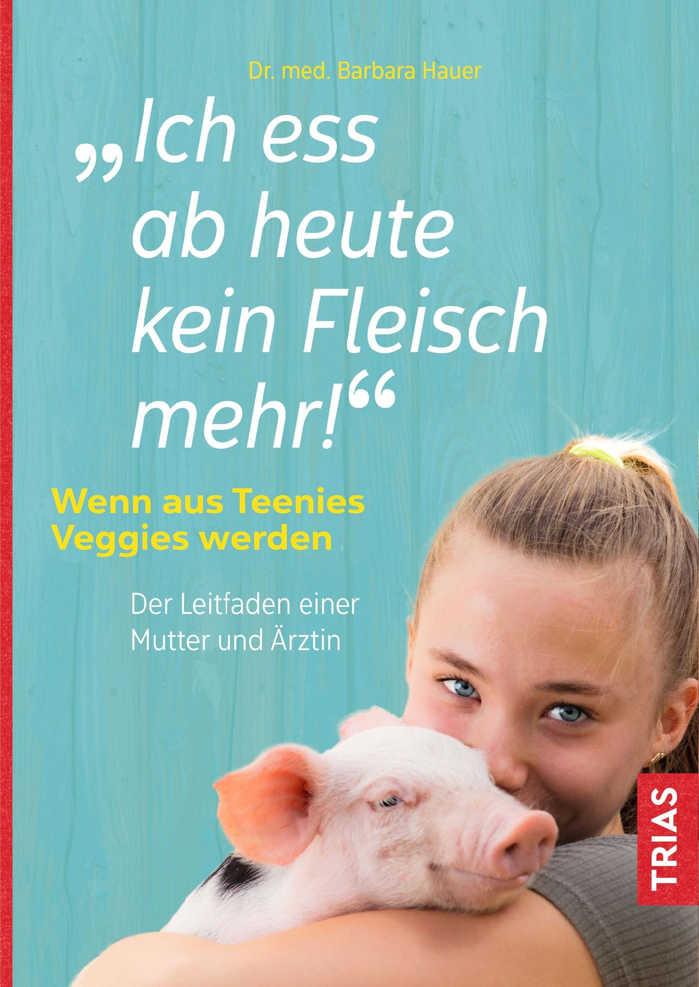 Wenn aus Teenies Vegetarier werden – Medizinerin und Autorin Barbara Hauer // HIMBEER