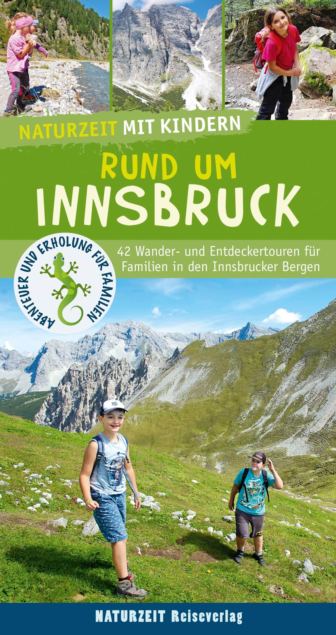 Naturzeit-Familienreiseführer: Wandern mit Kindern rund um Innsbruck // HIMBEER